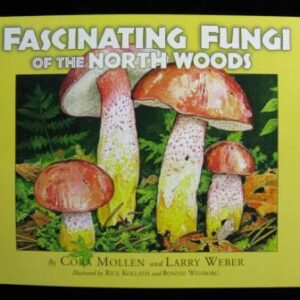 Fungi of the Northwoods