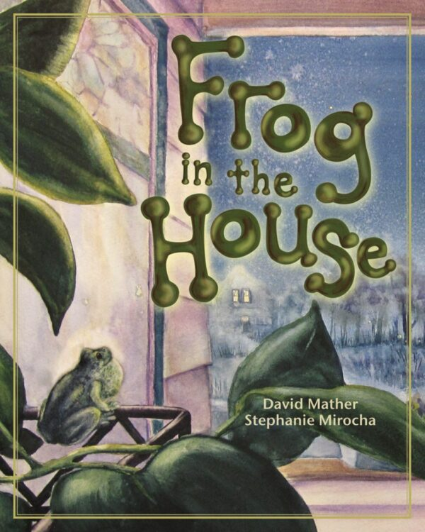 Frog in the House (hard cover)