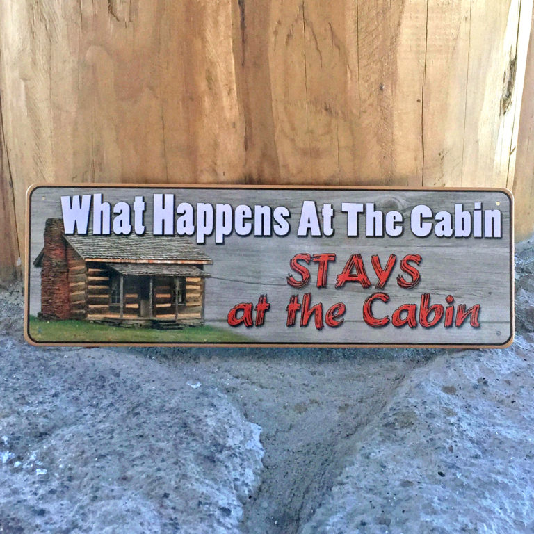 What Happens At the Cabin Tin Sign