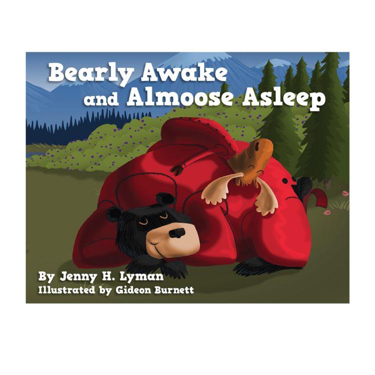 Bearly Awake and Almoose Asleep